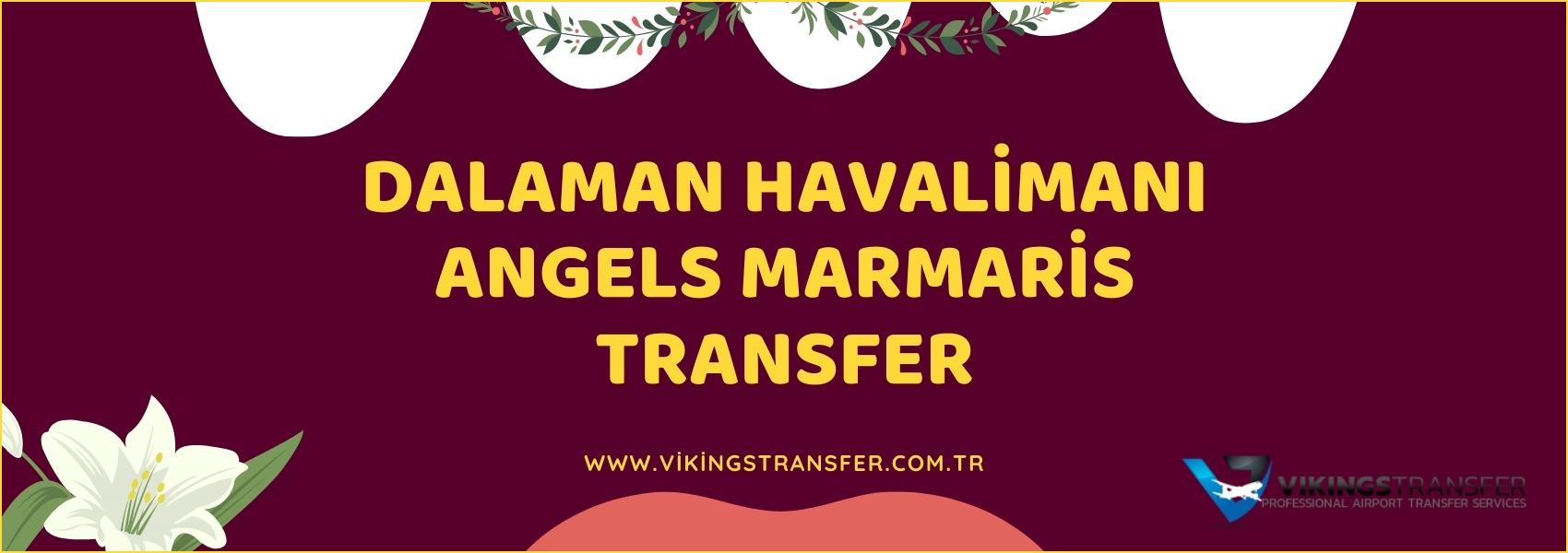 Dalaman havalimanı angels marmaris transfer