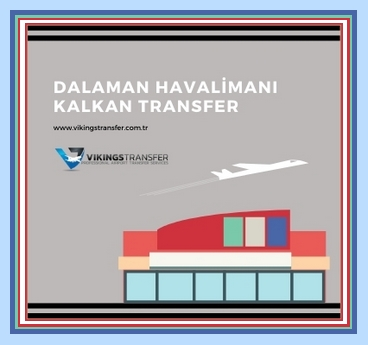 Dalaman havalimanı kalkan transfer