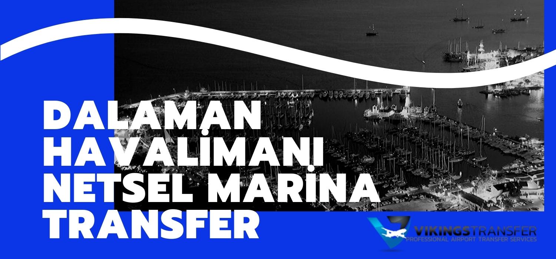 Dalaman havalimanı netsel marina transfer